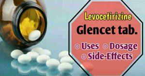 Glencet Hindi-उपयोग,खुराक,  दुस्प्रवाह,कीमत,Substitute